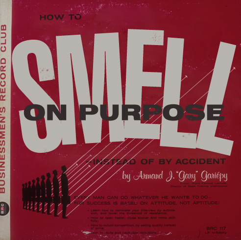 Smell on purpose